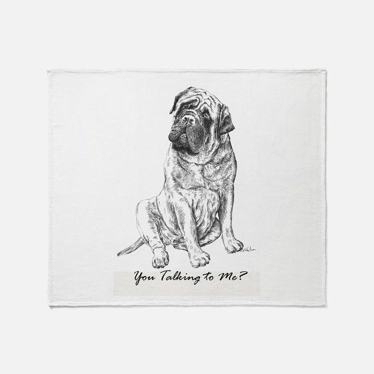 Mastiff You Talkin To Me? Throw Blanket