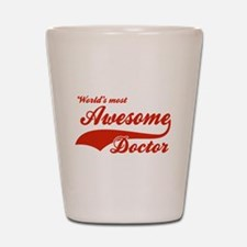 World's Most Awesome Doctor Shot Glass