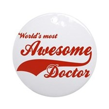 World's Most Awesome Doctor Ornament (Round)