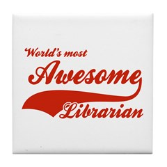 World's Most Awesome Librarian Tile Coaster