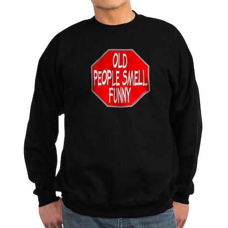 OLD PEOPLE SMELL FUNNY Sweatshirt (dark)
