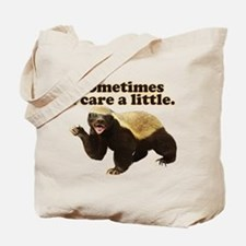 Honey Badger Sometimes I Care Tote Bag