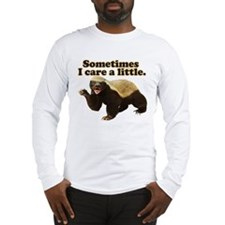 Honey Badger Sometimes I Care Long Sleeve T-Shirt