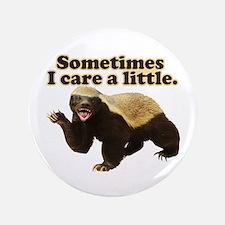 "Honey Badger Sometimes I Care 3.5"" Button (100 pac"