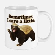 Honey Badger Sometimes I Care Mug