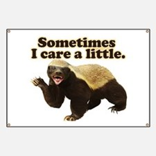 Honey Badger Sometimes I Care Banner