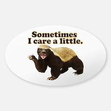 Honey Badger Sometimes I Care Decal