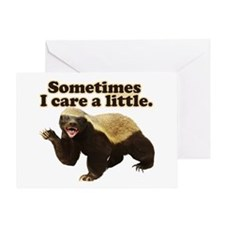 Honey Badger Sometimes I Care Greeting Card