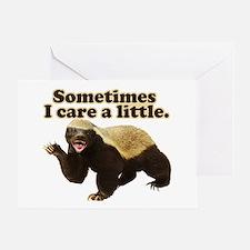 Honey Badger Sometimes I Care Greeting Card