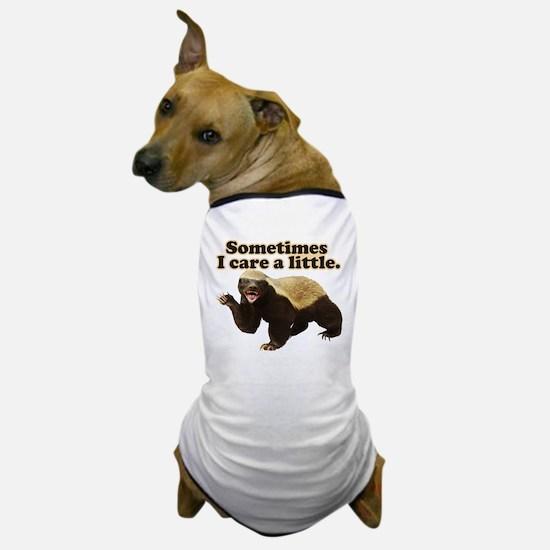 Honey Badger Sometimes I Care Dog T-Shirt