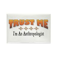 Trust Anthropologist Rectangle Magnet