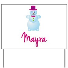 Mayra the snow woman Yard Sign