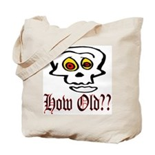 How Old Tote Bag