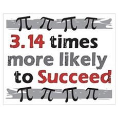 Pi Success - 3.14 times more likely to Succeed Poster