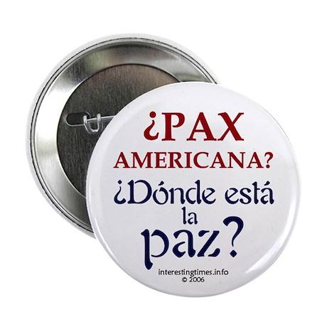 Pax Americana (Spanish) Button