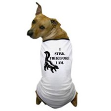 """I Stink, Therefore I Am."" Dog T-Shirt"