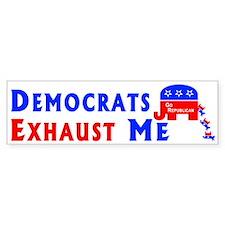 Democrats Exhaust Me Bumper Bumper Sticker