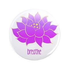 """Breathe Lotus 3.5"""" Button"""