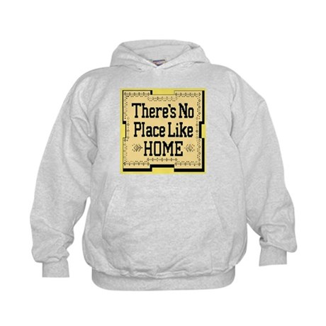 There's No Place Like Home Go Kids Hoodie