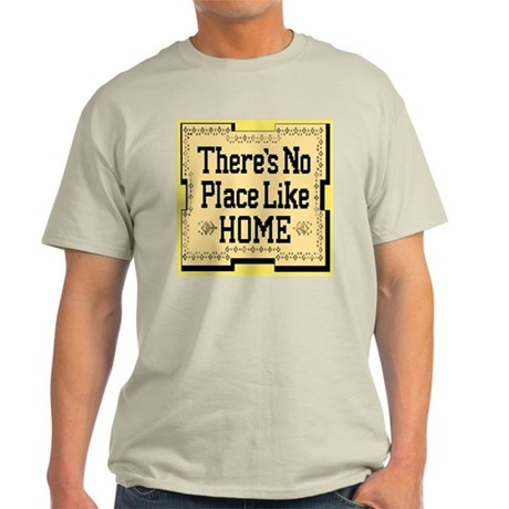 There's No Place Like Home Go Ash Grey T-Shirt