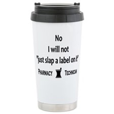 Pharmacy - Just Slap A Label On It Travel Mug