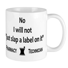 Pharmacy - Just Slap A Label On It Mug