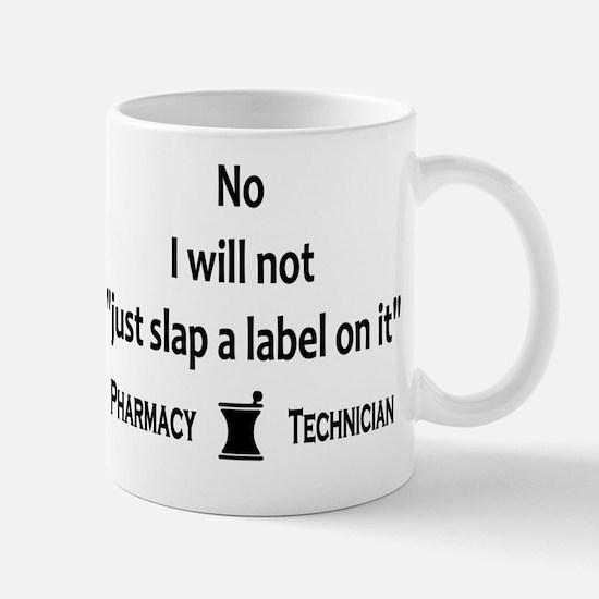 Pharmacy - Just Slap A Label On It Mug