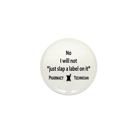 Pharmacy - Just Slap A Label On It Mini Button