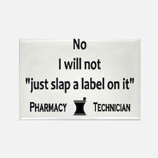 Pharmacy - Just Slap A Label On It Rectangle Magne