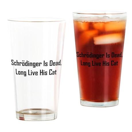 Schrodinger Is Dead Drinking Glass
