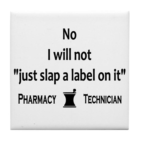 Pharmacy - Just Slap A Label On It Tile Coaster