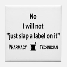 Pharmacy - Just Slap A Label On It Tile Coaster