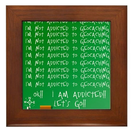 Addicted to Geocaching Framed Tile