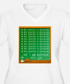 Addicted to Geocaching T-Shirt