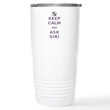 Keep Calm and Ask Siri Stainless Steel Travel Mug