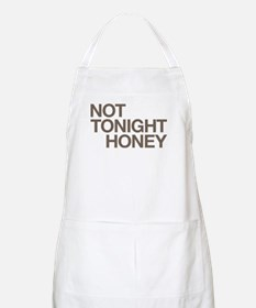Not Tonight Honey Apron