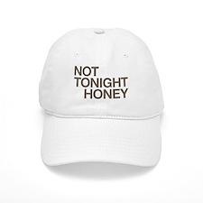 Not Tonight Honey Baseball Cap