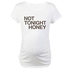 Not Tonight Honey Shirt
