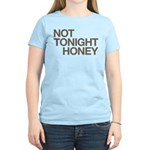 Not Tonight Honey Women's Light T-Shirt