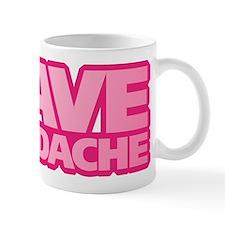 I Have A Headache Mug