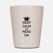 Keep Calm and Read On Shot Glass