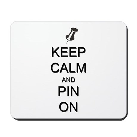 Keep Calm and Pin On Mousepad