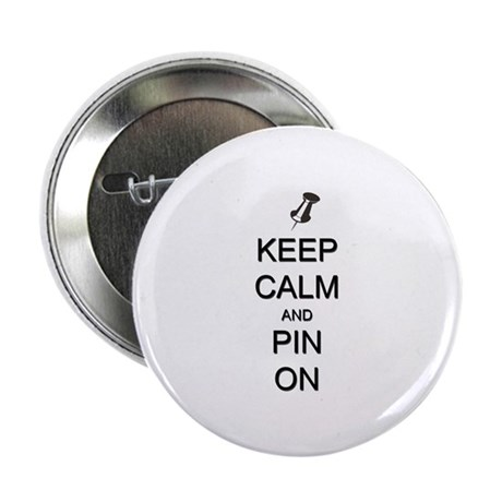 """Keep Calm and Pin On 2.25"""" Button (10 pack)"""