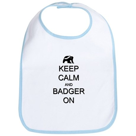 Keep Calm and Badger On Bib