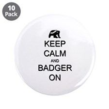 "Keep Calm and Badger On 3.5"" Button (10 pack)"