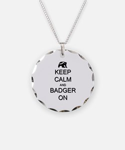 Keep Calm and Badger On Necklace