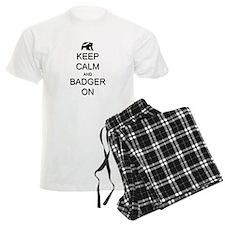 Keep Calm and Badger On Pajamas