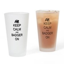 Keep Calm and Badger On Drinking Glass