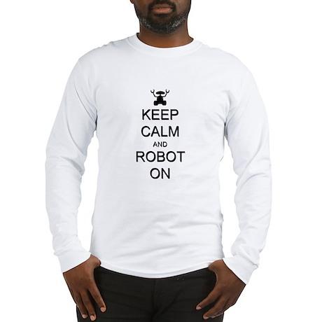 Keep Calm and Robot On Long Sleeve T-Shirt