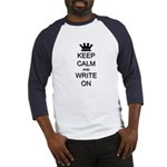Keep Calm and Write On Baseball Jersey